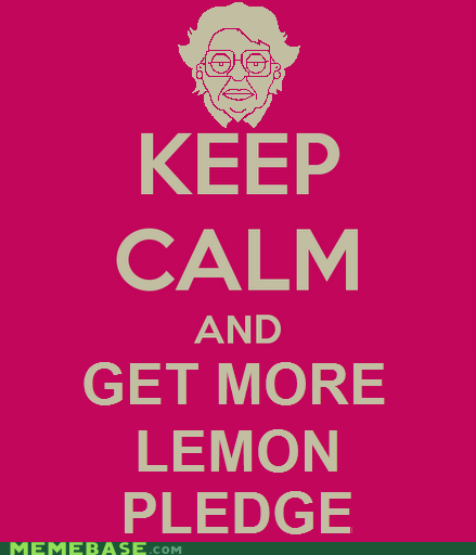 family guy,keep calm,lemon pledge
