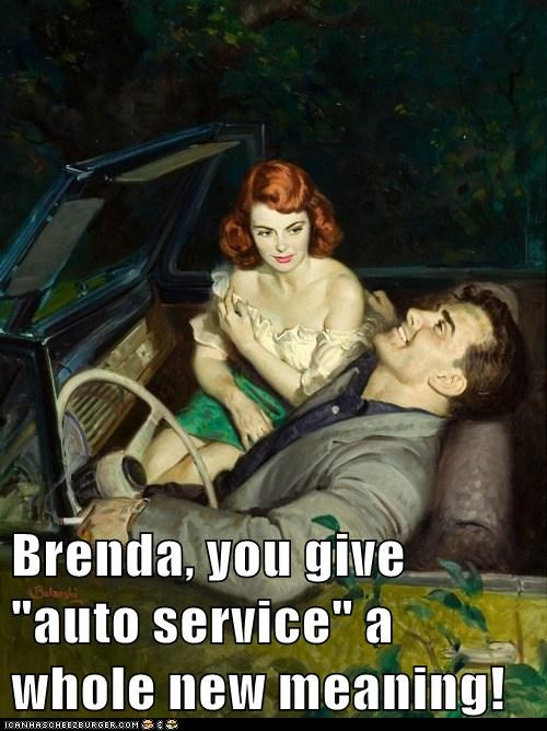 "Brenda, you give ""auto service"" a whole new meaning!"