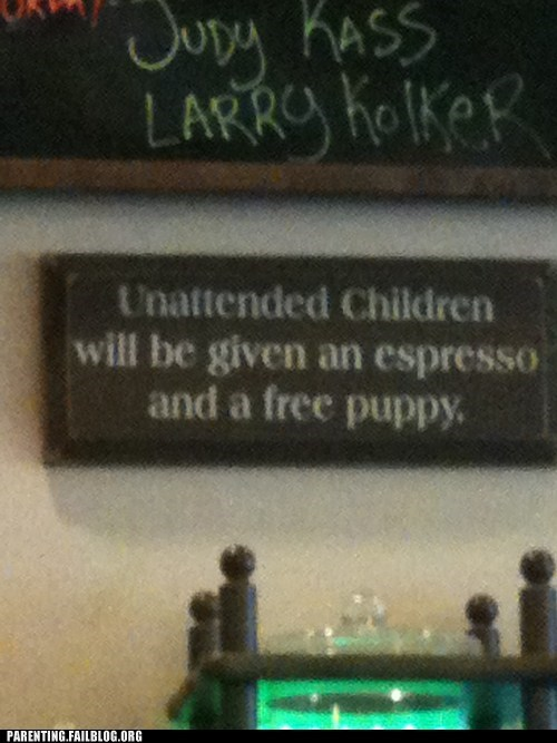 coffee shop,funny signs,unattended children