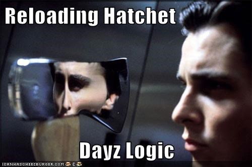 Reloading Hatchet  Dayz Logic