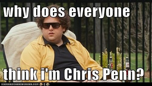 why does everyone  think i'm Chris Penn?