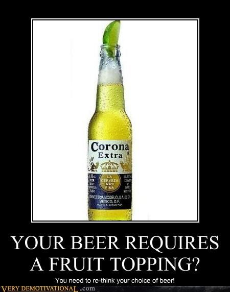 bad idea,beer,corona,fruit
