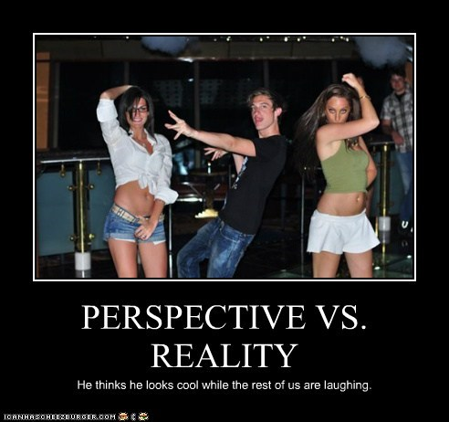 PERSPECTIVE VS. REALITY