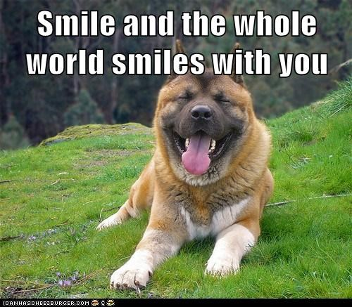 Smile and the whole world smiles with you