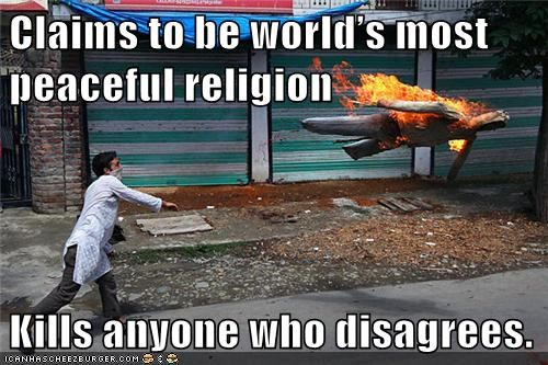Claims to be world's most peaceful religion  Kills anyone who disagrees.