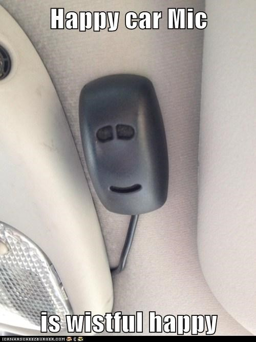 Happy car Mic  is wistful happy