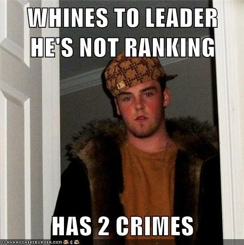 WHINES TO LEADER HE'S NOT RANKING  HAS 2 CRIMES