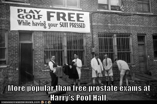 More popular than free prostate exams at Harry's Pool Hall.