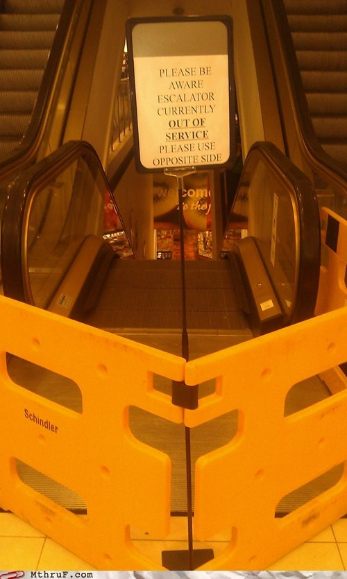 False: Escalator Temporarily Stairs!