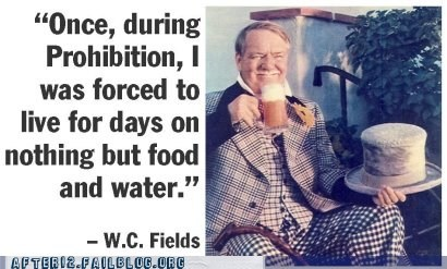 impossible,prohibition,w-c-fields,Wasted Wisdom