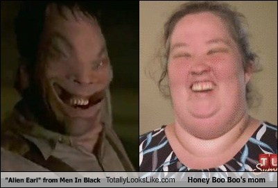 "Totally Looks Like: ""Alien Earl"" from Men In Black Totally Looks Like Honey Boo Boo's Mom"