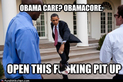 barack obama,core,Music,obamacare,open this pit up