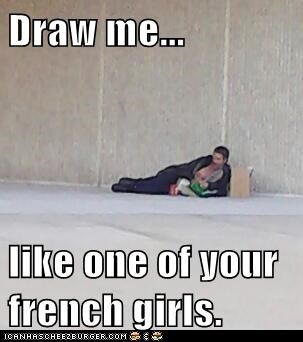 Draw me...  like one of your french girls.