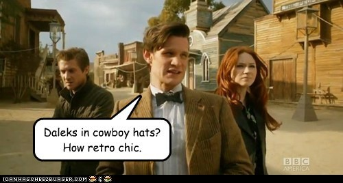 Daleks in cowboy hats?  How retro chic.