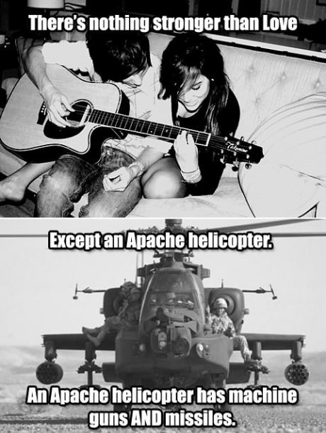 Apache Helicopter Trumps Love Every Time