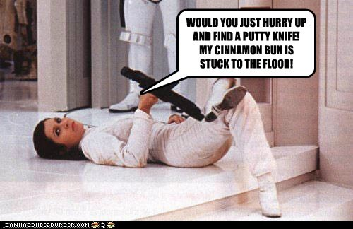 WOULD YOU JUST HURRY UP AND FIND A PUTTY KNIFE! MY CINNAMON BUN IS STUCK TO THE FLOOR!