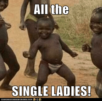 All the  SINGLE LADIES!