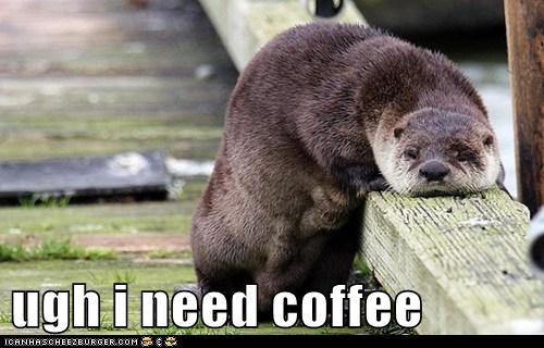 ugh i need coffee