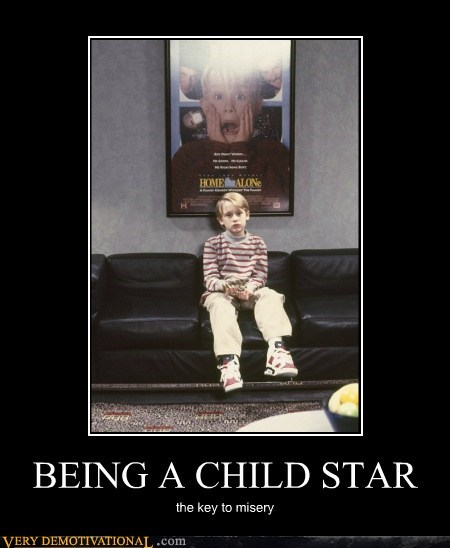 Very Demotivational: BEING A CHILD STAR
