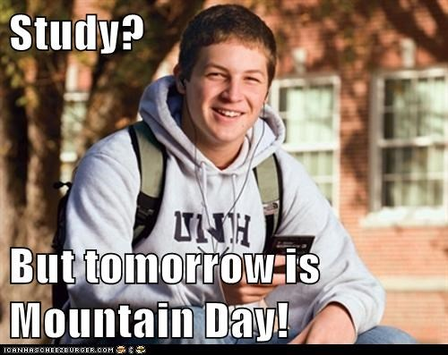 Study?  But tomorrow is Mountain Day!