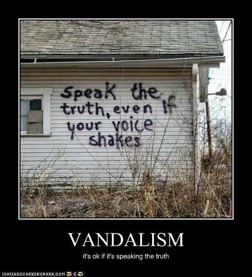 That's Just the Sort of Thing a Vandal Would Say...