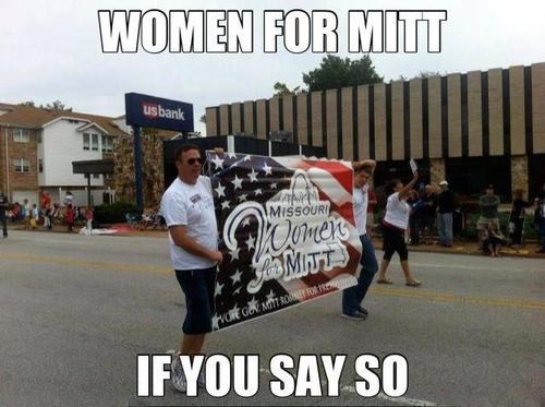 if you say so,marching,men,Mitt Romney,sign,women