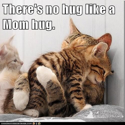 There's no hug like a Mom hug.