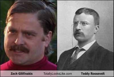 Zach Galifianakis Totally Looks Like Teddy Roosevelt