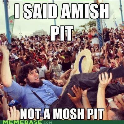 amish,mosh pit,Music,religion,barn raising