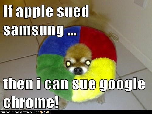 If apple sued samsung ...  then i can sue google chrome!