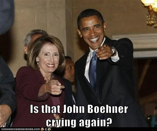 Is that John Boehner                                                    crying again?