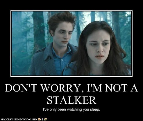 DON'T WORRY, I'M NOT A STALKER