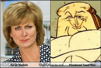 Sarah Daniels Totally Looks Like Powdered Toast Man