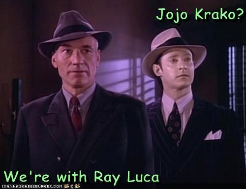 Jojo Krako?  We're with Ray Luca