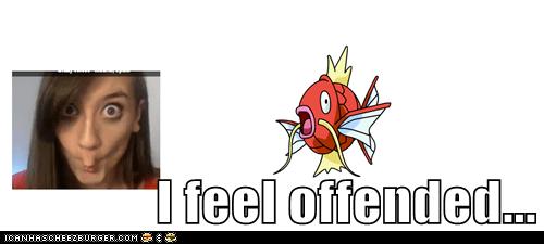 I feel offended...