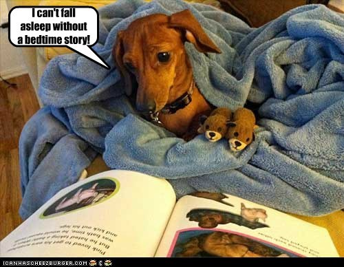 I can't fall asleep without a bedtime story!