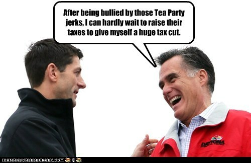 After being bullied by those Tea Party jerks, I can hardly wait to raise their taxes to give myself a huge tax cut.