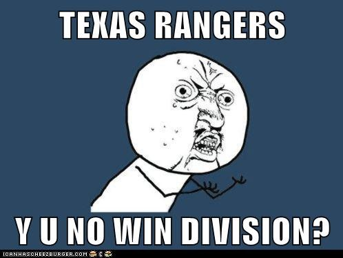 TEXAS RANGERS  Y U NO WIN DIVISION?