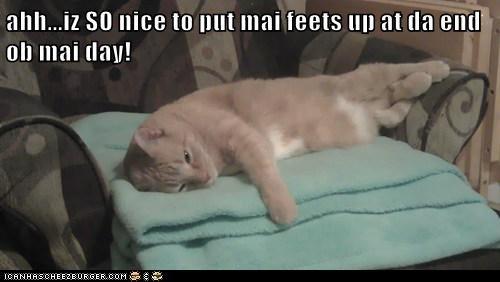ahh...iz SO nice to put mai feets up at da end ob mai day!