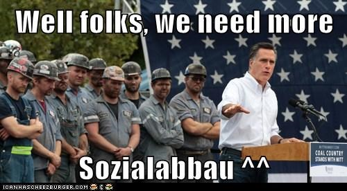Well folks, we need more  Sozialabbau ^^