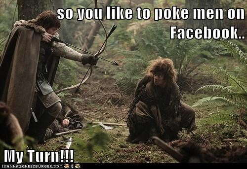 so you like to poke men on Facebook..  My Turn!!!