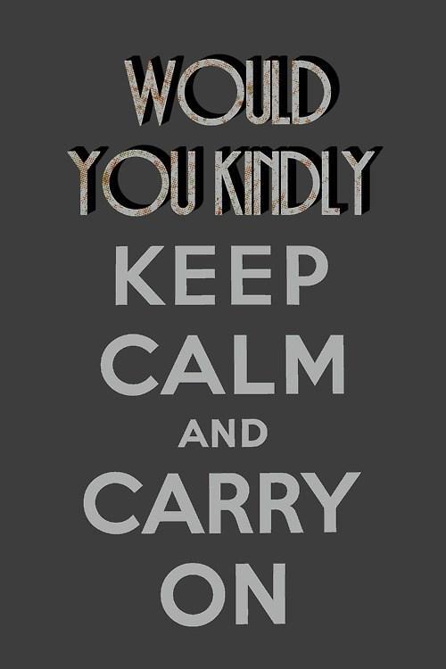 keep calm,meme,would you kindly,bioshock