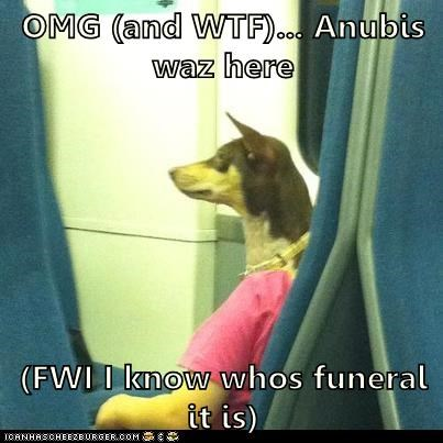 OMG (and WTF)... Anubis waz here  (FWI I know whos funeral it is)