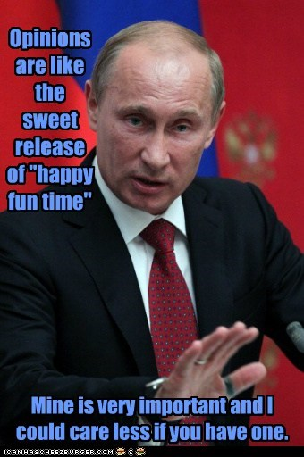 dont-care,fun time,release,Vladimir Putin,opinions