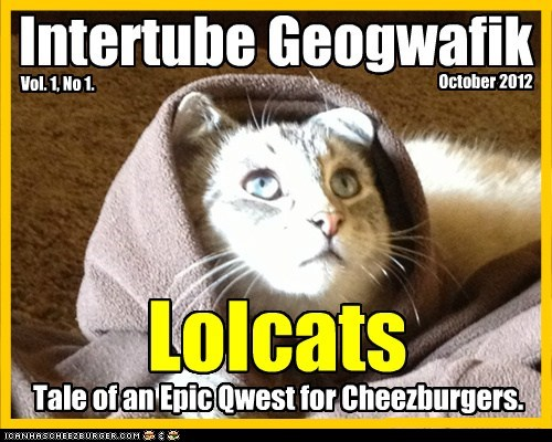 Intertube Geogwafik - Lolcats and Teh Epic Qwest for Cheezburgers