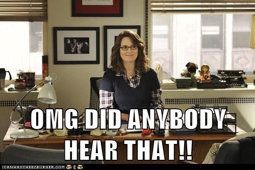 OMG DID ANYBODY HEAR THAT!!