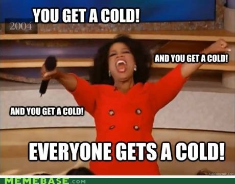 sick,cold,oprah,you get a bees