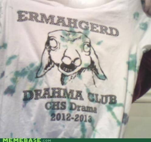 Ermahgerd,drama club,shirt,goat,school