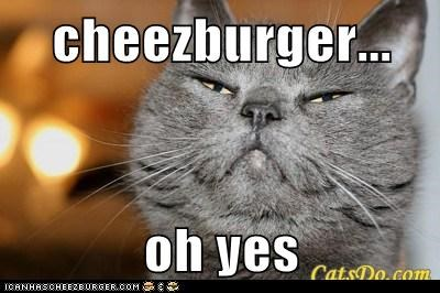 cheezburger...  oh yes