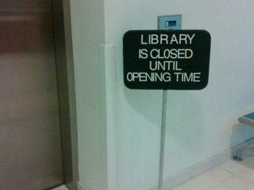 library,sign,obvious,no duh,closing time